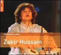 The Rough Guide to Zakir Hussain - Zakir Hussain