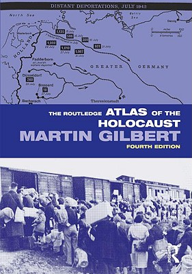 The Routledge Atlas of the Holocaust - Gilbert, Martin