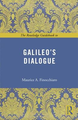 The Routledge Guidebook to Galileo's Dialogue - Finocchiaro, Maurice a
