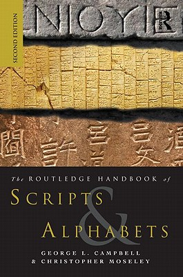The Routledge Handbook of Scripts and Alphabets - Moseley, Christopher, and Campbell, George L.
