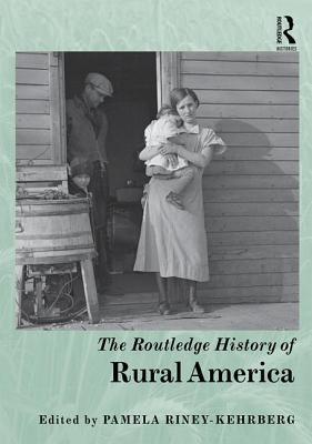 The Routledge History of Rural America - Riney-Kehrberg, Pamela (Editor)