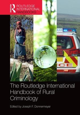 The Routledge International Handbook of Rural Criminology - Donnermeyer, Joseph F. (Editor)