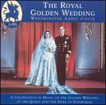 The Royal Golden Wedding - Leigh Nixon (tenor); London Brass (brass ensemble); Martin Baker (organ); Nicholas Daniel (oboe); Timothy Dickinson (treble);...