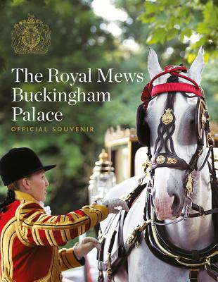 The Royal Mews: Official Souvenir - Hartshome, Pamela