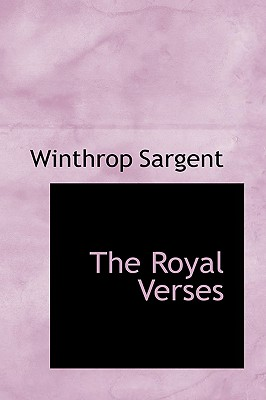 The Royal Verses - Sargent, Winthrop