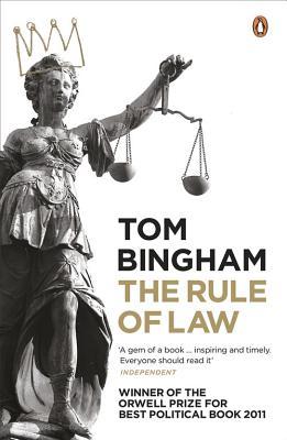 The Rule of Law - Bingham, Tom