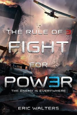 The Rule of Three: Fight for Power - Walters, Eric
