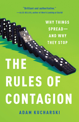 The Rules of Contagion: Why Things Spread--And Why They Stop - Kucharski, Adam