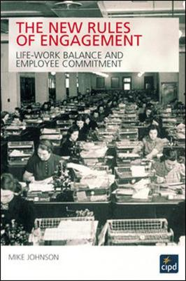 The Rules of Engagement: Life-work Balance and Employee Commitment - Johnson, Mike