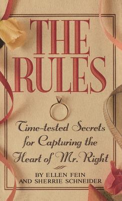 The Rules: Time-Tested Secrets for Capturing the Heart of Mr. Right - Fein, Ellen