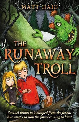 The Runaway Troll - Haig, Matt