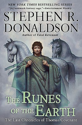 The Runes of the Earth: The Last Chronicles of Thomas Convenant - Donaldson, Stephen R