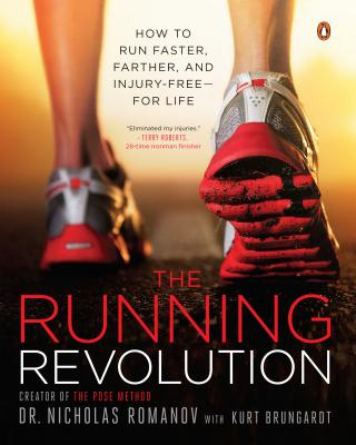 The Running Revolution: How to Run Faster, Farther, and Injury-Free--For Life - Romanov, Nicholas, and Brungardt, Kurt