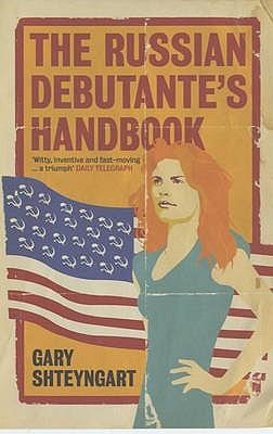 The Russian Debutante's Handbook - Shteyngart, Gary