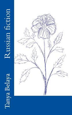 The Russian Fiction - Belaya, Tanya