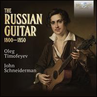 The Russian Guitar 1800-1850 - Anne Harley (soprano); Dan Caraway (guitar); Etienne Abelin (violin); John Schneiderman (guitar); Kenneth Slowik (piano);...