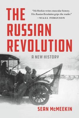 The Russian Revolution: A New History - McMeekin, Sean
