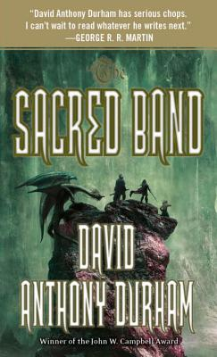 The Sacred Band: The Acacia Trilogy, Book Three - Durham, David Anthony
