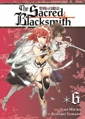 The Sacred Blacksmith, Volume 6 - Miura, Isao