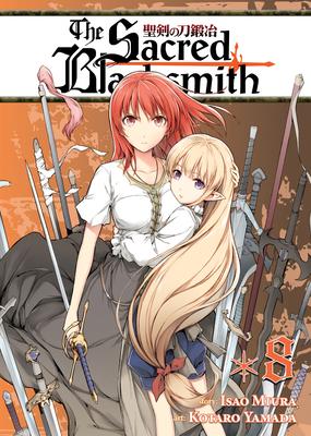 The Sacred Blacksmith, Volume 8 - Miura, Isao