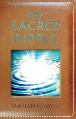 The Sacred Ripple - Newell, Marian