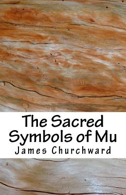 The Sacred Symbols of Mu - Churchward, James, Colonel