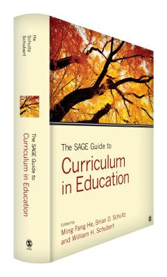The Sage Guide to Curriculum in Education - He, Ming Fang, Dr. (Editor), and Schultz, Brian D, Dr. (Editor), and Schubert, William H, Dr. (Editor)