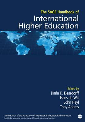 The Sage Handbook of International Higher Education - Deardorff, Darla K, Dr. (Editor), and de Wit, Hans (Editor), and Heyl, John D, Dr. (Editor)