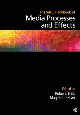 The Sage Handbook of Media Processes and Effects - Nabi, Robin L (Editor)