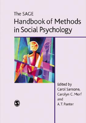 The Sage Handbook of Methods in Social Psychology - Sansone, Carol (Editor), and Morf, Carolyn C (Editor), and Panter, A T (Editor)