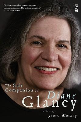The Salt Companion to Diane Glancy - MacKay, James, Dr. (Editor)