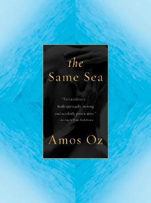 The Same Sea - Oz, Amos, Mr., and de Lange, N R M (Translated by), and de Lange, Nicholas (Translated by)