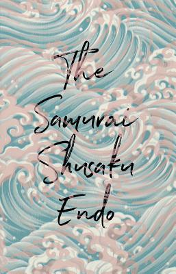 The Samurai - Endo, Shusaku, and Gessel, Van C, Professor (Translated by)