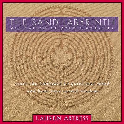 The Sand Labyrinth Kit: Meditation at Your Fingertips - Artress, Lauren, Rev.