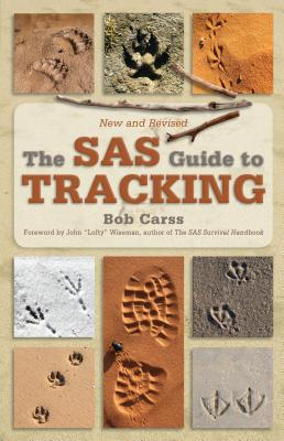 The SAS Guide to Tracking - Carss, Bob, and Birch, Stewart, and Wiseman, John Lofty (Foreword by)