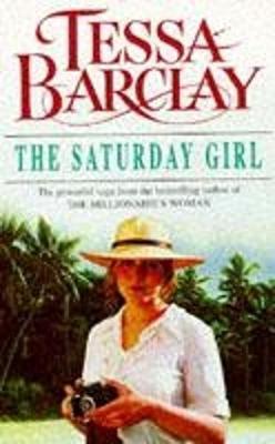The Saturday Girl - Barclay, Tessa