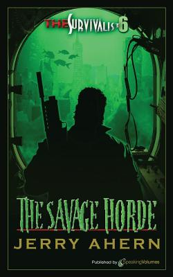The Savage Horde: The Survivalist - Ahern, Jerry