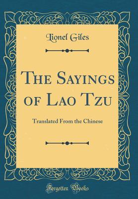 The Sayings of Lao Tzu (Classic Reprint) - Giles, Lionel, Professor