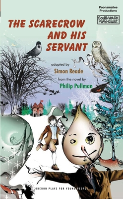 The Scarecrow and His Servant - Pullman, Philip, and Reade, Simon (Adapted by)