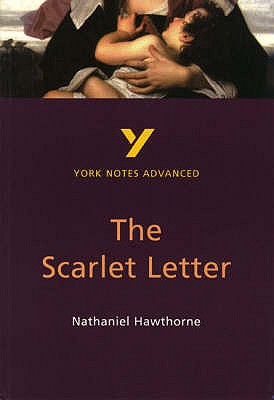 The Scarlet Letter: York Notes Advanced - Cowley, Julian