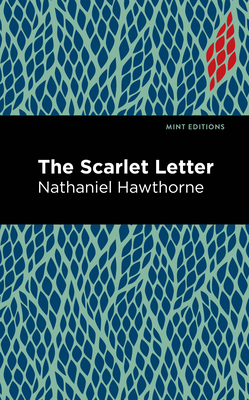 The Scarlet Letter - Hawthorne, Nathaniel, and Editions, Mint (Contributions by)