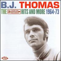 The Scepter Hits and More 1964-73 - B.J. Thomas