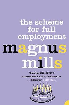 The Scheme for Full Employment - Mills, Magnus