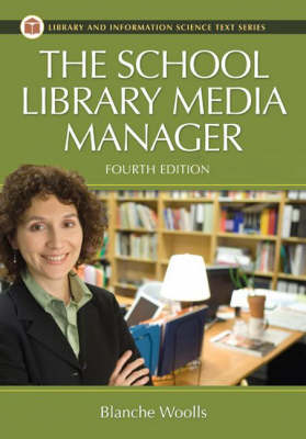 The School Library Media Manager - Woolls, Blanche
