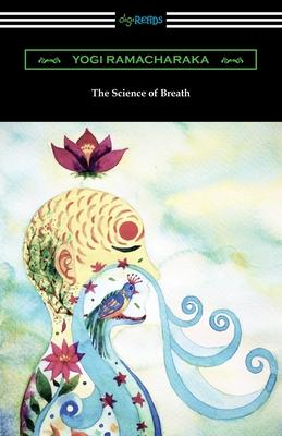 The Science of Breath - Ramacharaka, Yogi