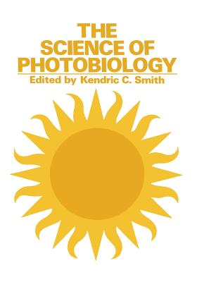 The Science of Photobiology - Smith, K C (Editor)