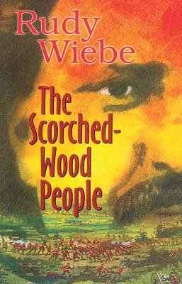 The Scorched-Wood People - Wiebe, Rudy