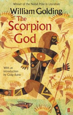The Scorpion God: Three Short Novels - Golding, William, and Raine, Craig (Introduction by)