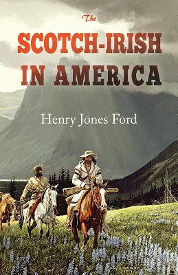 The Scotch-Irish in America - Ford, Henry Jones