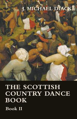 The Scottish Country Dance Book - Book II - Diack, J Michael